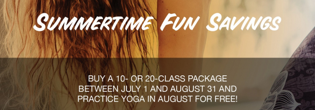 Summertime Fun SAVINGS! Enjoy FREE Yoga in August!