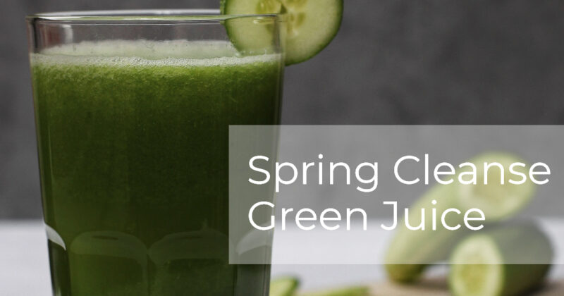 Spring Cleanse Green Juice